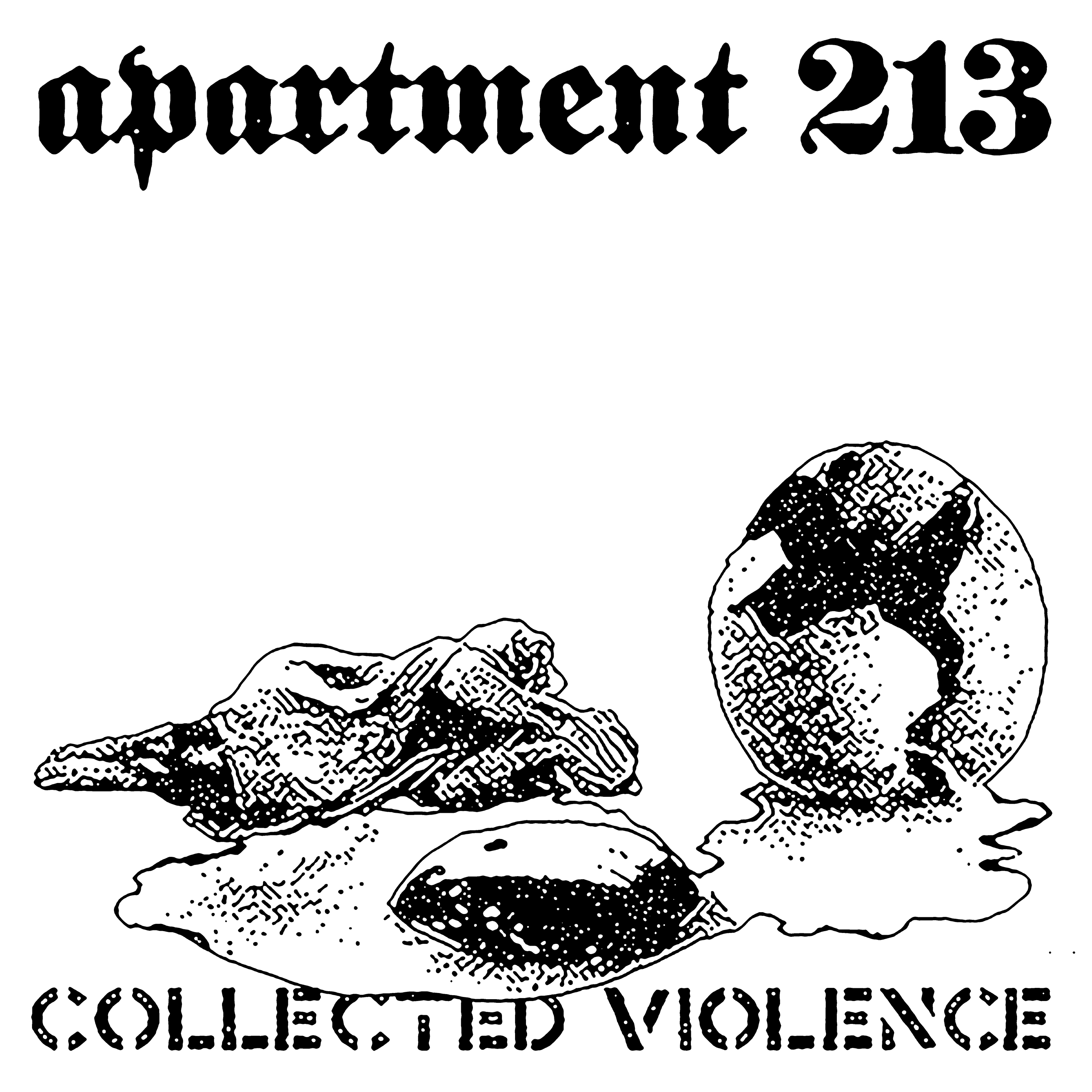 Thereu0027s No Two Ways About It: APARTMENT 213u0027s Collected Violence Is An  Entirely Excessive And Unrelenting Amount Of Material. 47 Songs In Length,  ...